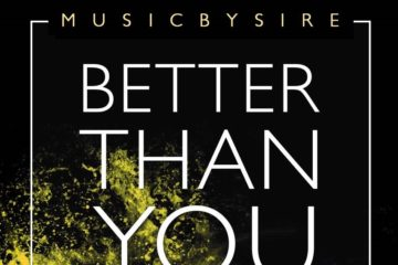 MusicBySire – Better Than You