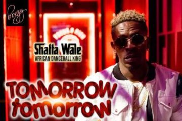 Shatta Wale – Tomorrow Tomorrow