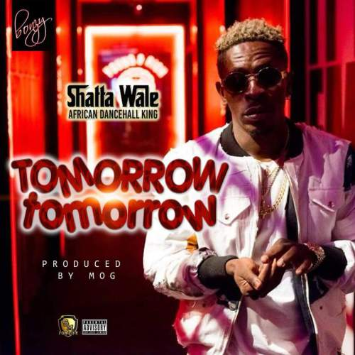 Shatta Wale – Tomorrow Tomorrow – Latest Naija Nigerian Music, Songs