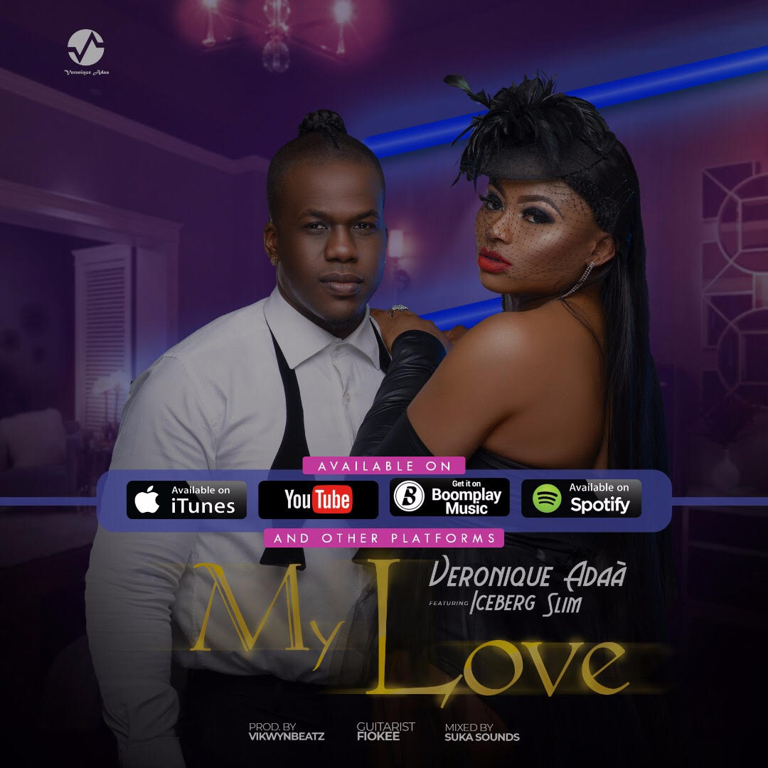 Veronique Adaa ft. Iceberg Slim – My Love (Dir. by Avalon Okpe)
