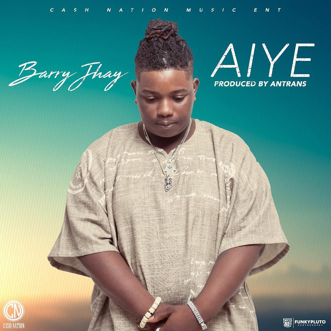 Barry Jhay - Aiye