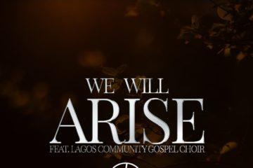 Nosa – We Will Arise ft. Lagos Community Gospel Choir