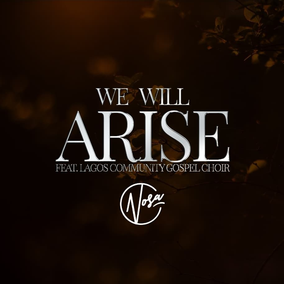 Nosa - We Will Arise ft. Lagos Community Gospel Choir