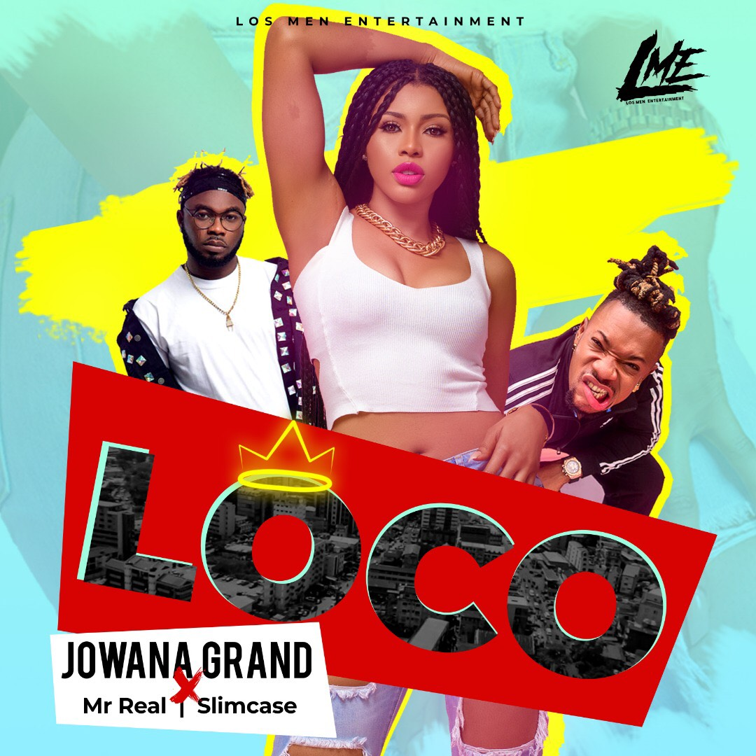 Jowana Grand ft. Slimcase X Mr. Real – Loco