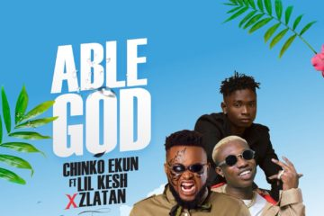 Chinko Ekun – Able God ft. Lil Kesh X Zlatan