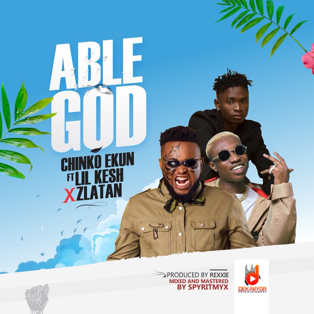 Chinko Ekun - Able God ft. Lil Kesh X Zlatan