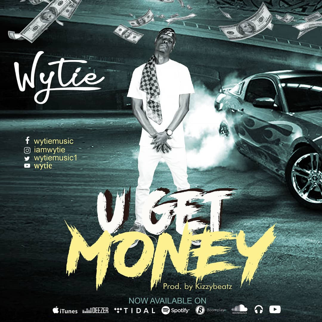 Wytie – U Get Money