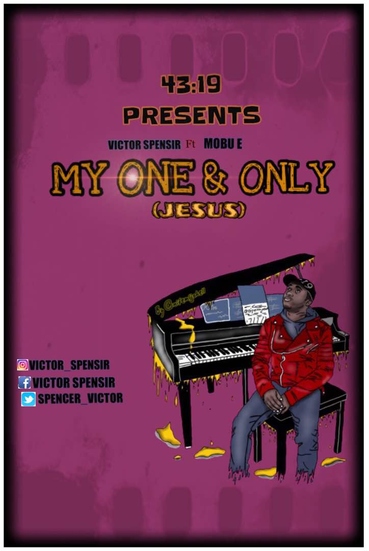 Victor Spensir ft. Mobu E - My One and Only (Jesus)