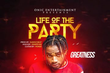 Greatness – Life Of The Party (Prod. by Sukeez)