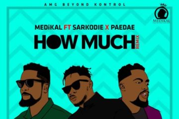 Medikal ft. Sarkodie & Paedae – How Much (Remix)