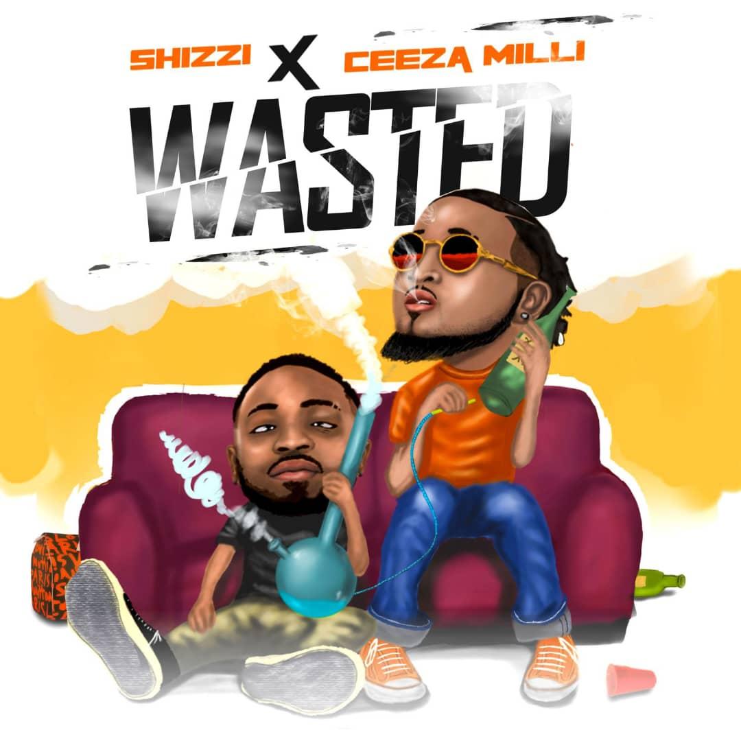 Shizzi X Ceeza Milli - Wasted