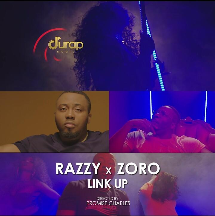 VIDEO + AUDIO: Mr Razzy X Zoro – Link Up (Remix)