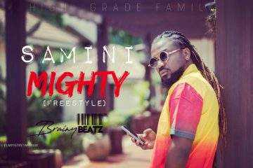Samini – Mighty (freestyle)