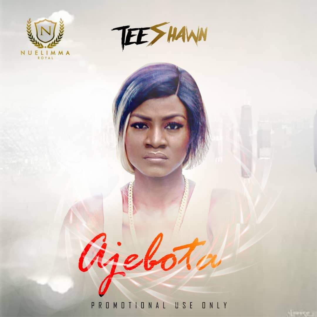 Teeshawn – Ajebota