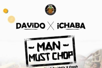 Ichaba – Man Must Chop ft. Davido
