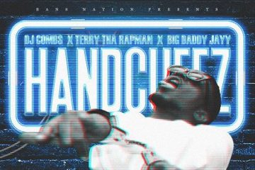 Terry Tha Rapman X DJ Combs X Big Daddy Jayy – Handcuffz