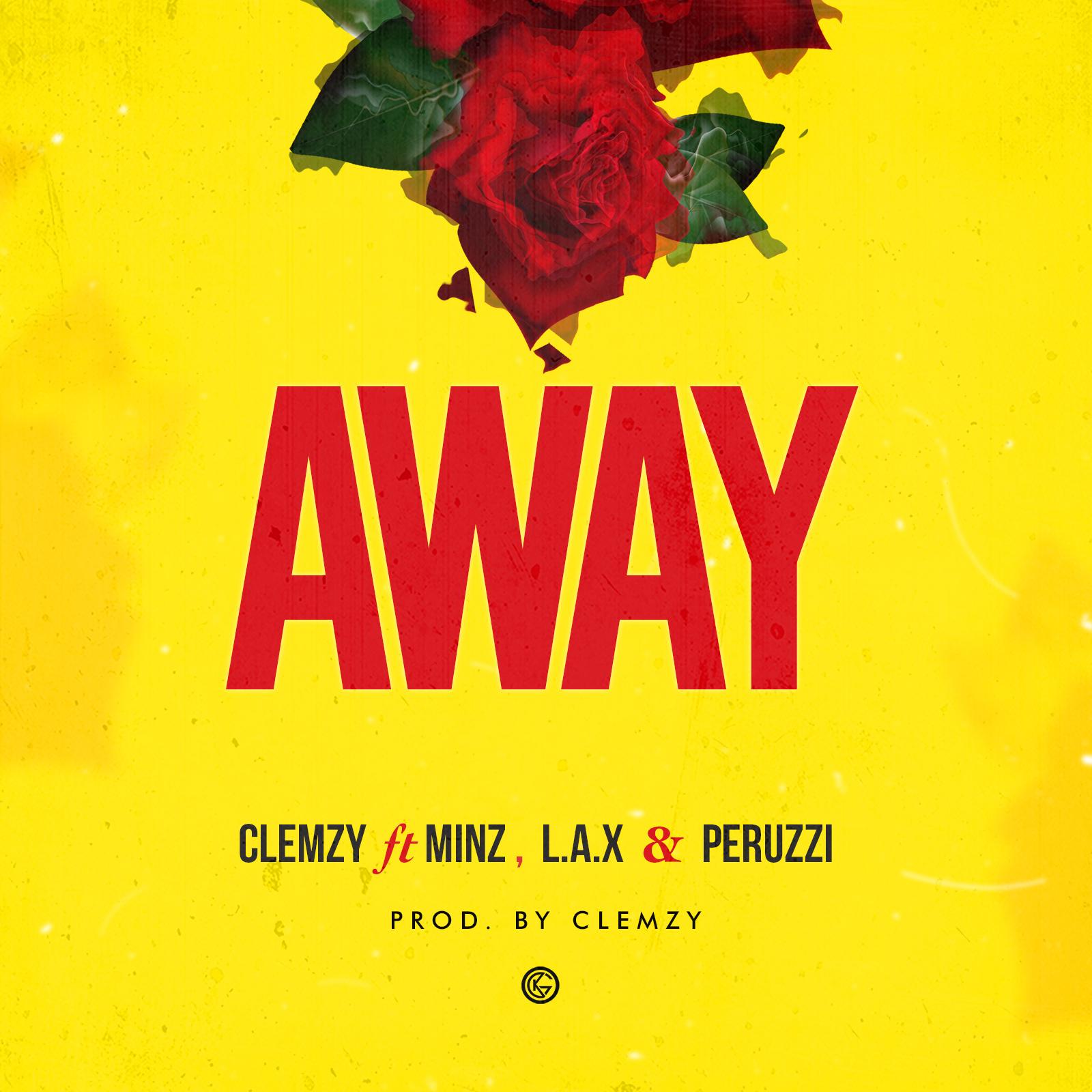 Clemzy ft. Minz X Peruzzi X L.A.X - Away