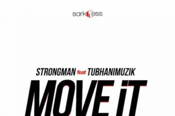 Strongman – Move It ft. TubhaniMuzik
