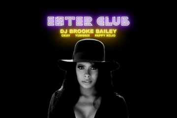 DJ Brooke Bailey ft. CKay X Yung6ix X Pappy Kojo – Enter Club