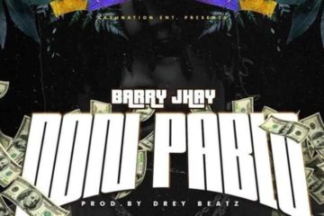 Barry Jhay – Don Pablo (Prod. by Drey Beatz)