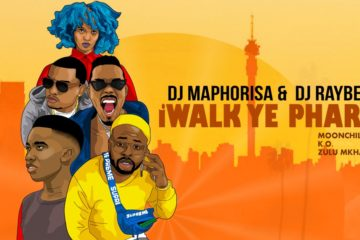VIDEO: DJ Maphorisa, DJ Raybel – iWalk Ye Phara ft. Moonchild Sanelly, K.O, Zulu Mkhathini
