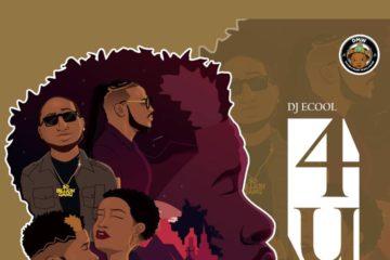 DJ Ecool – 4U ft. Peruzzi & Davido