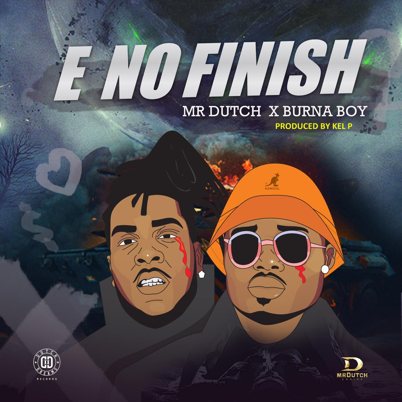 Mr. Dutch ft. Burna Boy – E No Finish