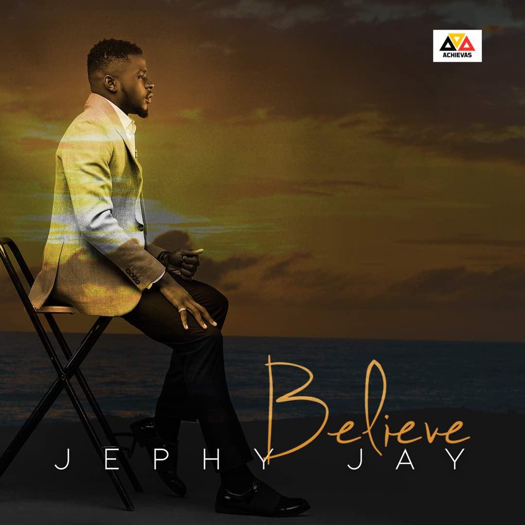 Jephy Jay – Believe