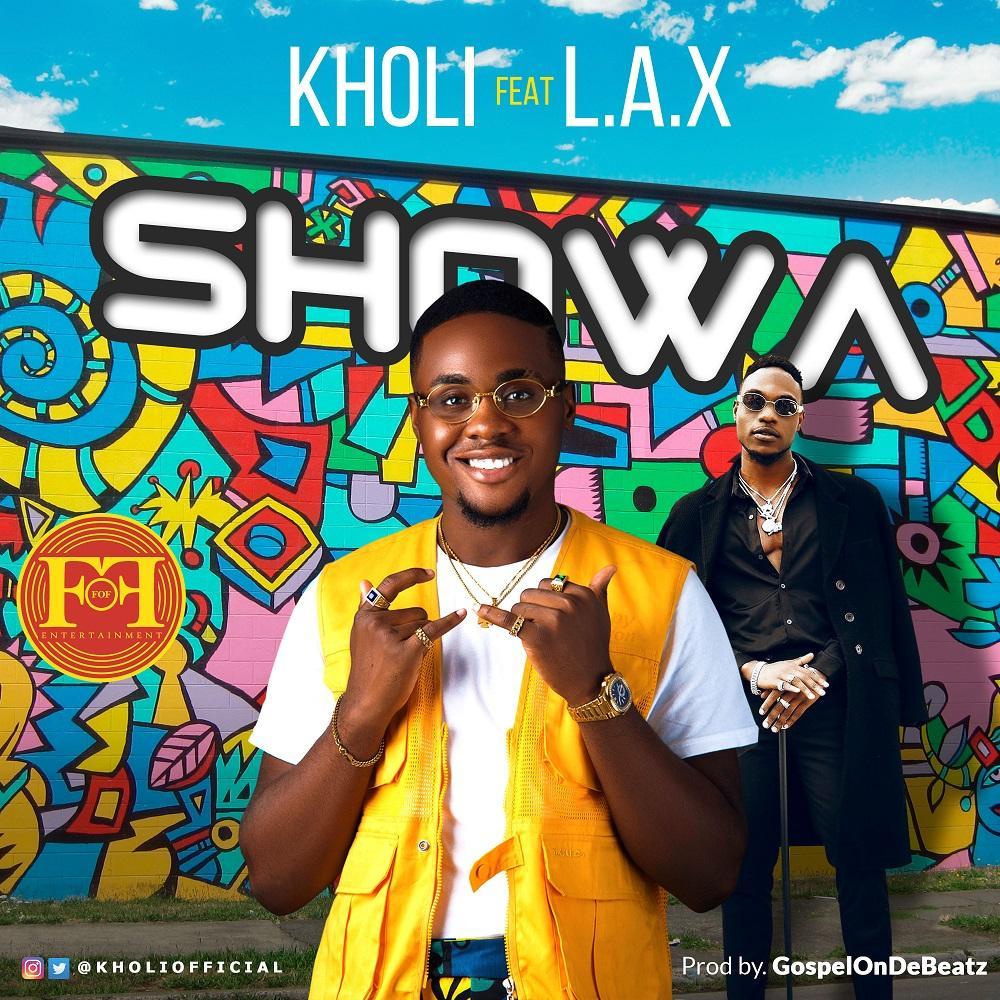 Kholi – Showa ft. L.A.X