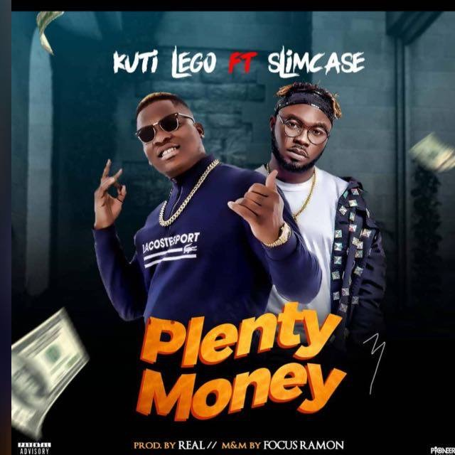 Kuti Lego ft. Slimcase – Plenty Money