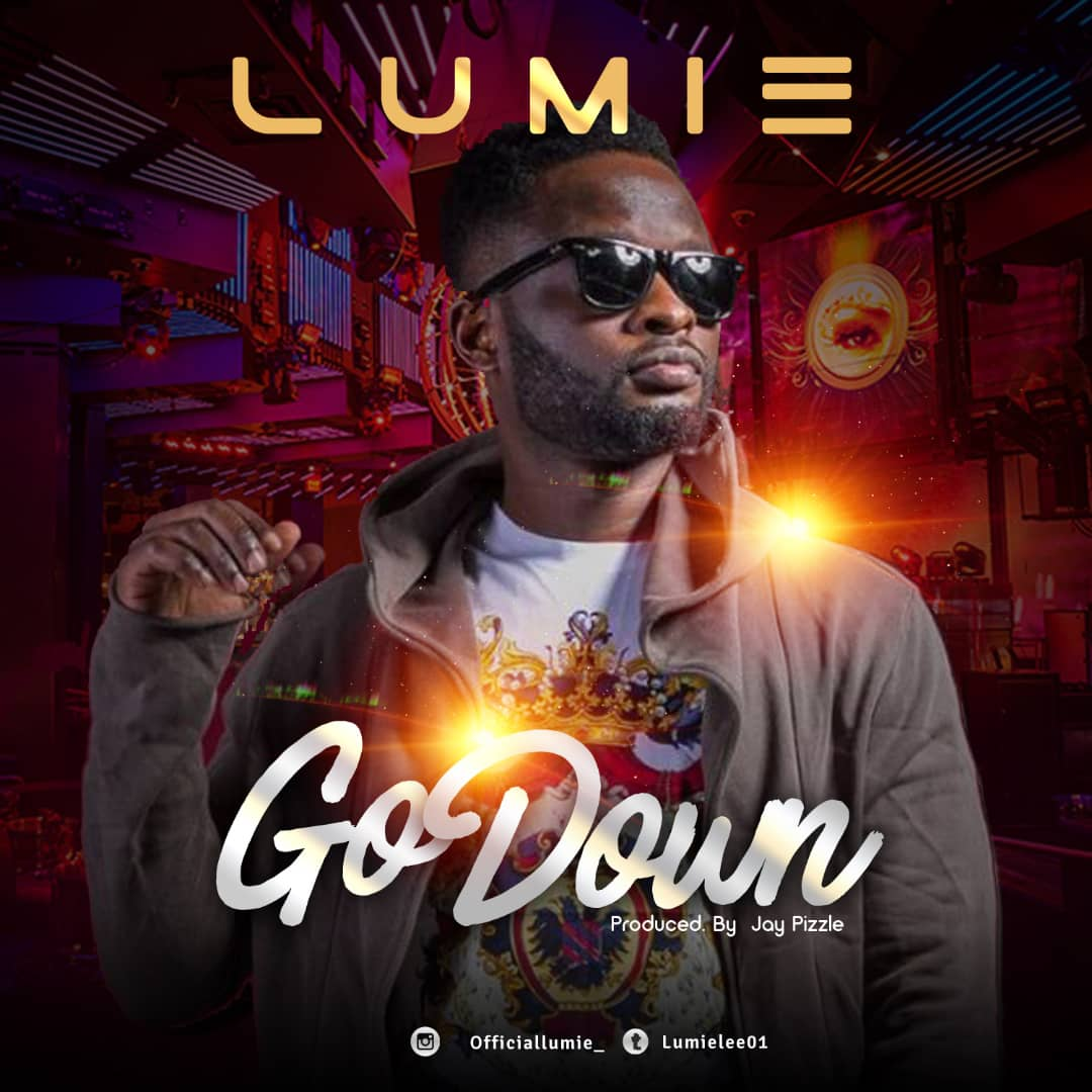 Lumie – Go Down (Prod.By Jay Pizzle)