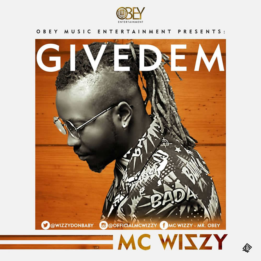 McWizzy – Give Dem