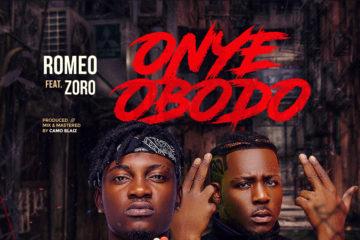 Romeo Max Ft. Zoro – Onye Obodo