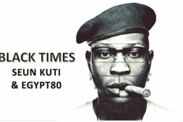 "Seun Kuti's ""Black Times"" Being Considered For Best World Music Album @ Grammy Awards 2019"