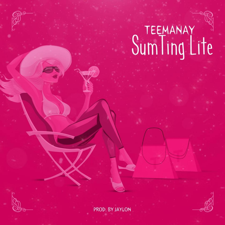 Teemanay – SumTing Lite