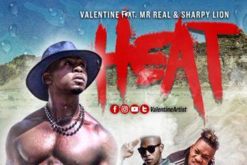 Valentine Ft. Mr Real & Sharpy Lion  – Heat