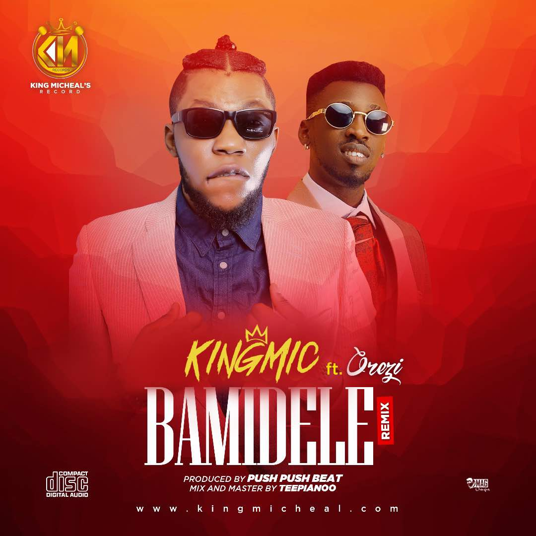 VIDEO: KingMIC ft. Orezi – Bamidele (Remix)