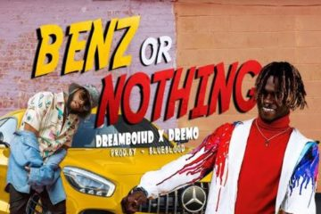 DreamboiHD ft. Dremo – Benz Or Nothing (Prod. by Blublood)