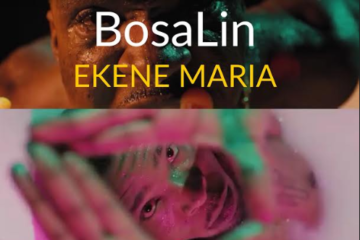 VIDEO: Bosalin – Ekene Maria