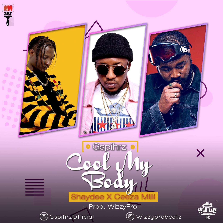 Cool My Body – Gspihrz ft. Ceeza Milli x Shaydee (Dir. by Unlimited LA)