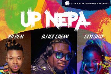 DJ Ice Cream ft. Seyi Shay X Mr Real – Up Nepa