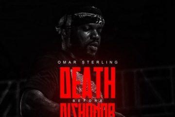 Omar Sterling – Death Before Dishonour (Prod. Killbeatz)
