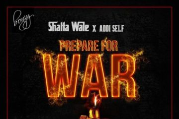 Shatta Wale x Addi Self – Prepare For War