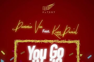 Demmie Vee ft. Kizz Daniel – You Go Wait? (Prod. by Killertunes)