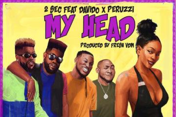 2Sec x Davido x Peruzzi – My Head (prod. Fresh)
