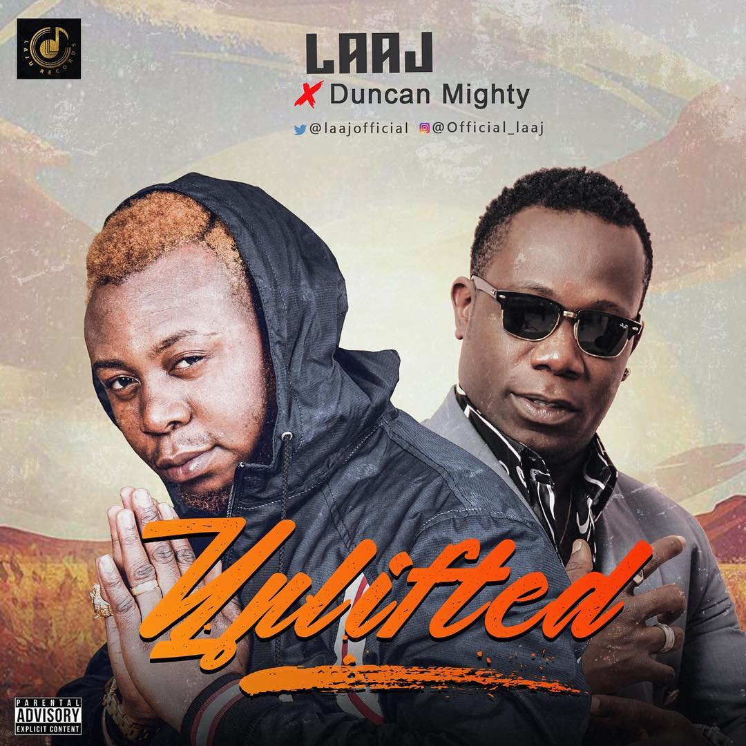 Laaj ft. Duncan Mighty – Uplifted