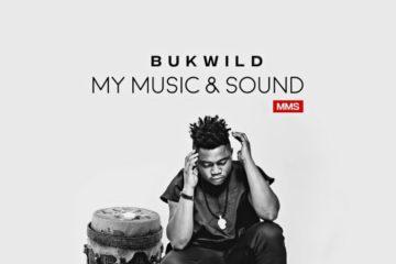 Bukwild Releases 'My Music & Sound' EP | LISTEN