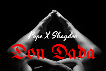 Pope x Shaydee – Don Dada