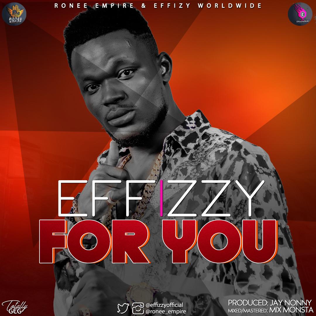 Effizy – For You (Prod. by Jay Nonny