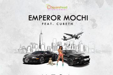 Emperor Mochi – Money Too Sweet Abeg Ft. Cubeth